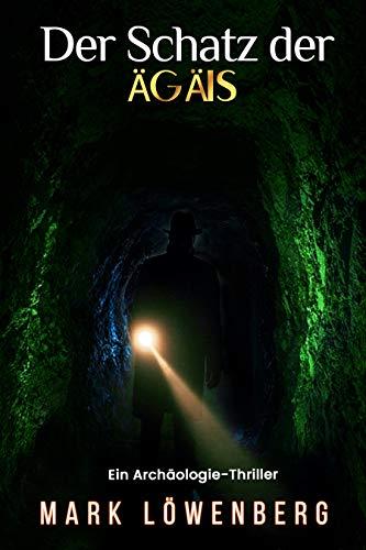 Buchseite und Rezensionen zu 'Der Schatz der Ägäis: Ein Archäologie-Thriller' von Mark Löwenberg