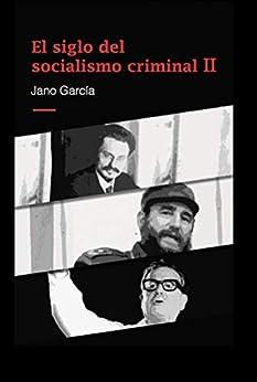 El siglo del socialismo criminal II: Segunda parte PDF EPUB Gratis descargar completo