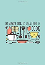 My Favorite Thing To Do At Home Is Cook: Gift Blank Recipes Book Journal Diary for Foodies, Mothers, Daughters, Family and Chefs - 7