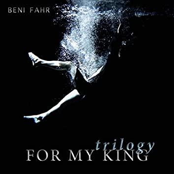 For My King (Trilogy)