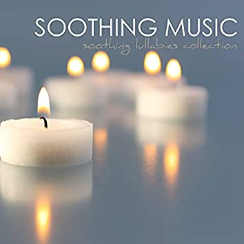 Soothing Music: Ultimate Soothing Lullabies Collection