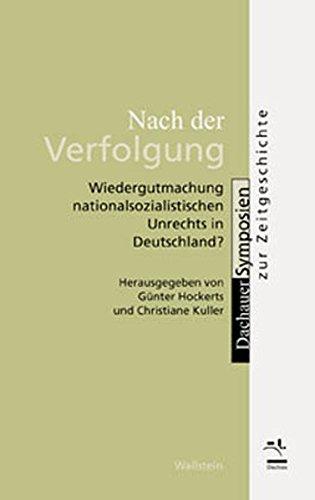 Nach der Verfolgung.Wiedergutmachung nationalsozialistischen Unrechts in Deutschland? (Dachauer Symposien zur Zeitgeschichte)