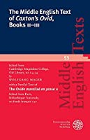 The Middle English Text of Caxton's Ovid, Books II-III: Edited from Cambridge, Magdalene College, Old Library, MS F.4.34 with a Parallel Text of The Ovide moralise en prose II: Edited from Paris, Bibliotheque Nationale, MS fonds francais 137 (Middle English Texts)