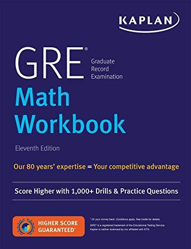 Download GRE Math Workbook: Score Higher with 1,000+ Drills & Practice Questions (Kaplan Test Prep) 1506235271