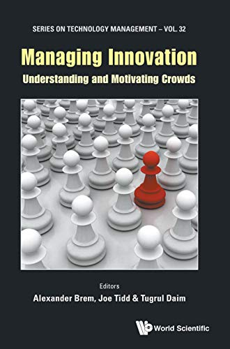 Managing Innovation: Understanding and Motivating Crowds (Technology Management, Band 32)