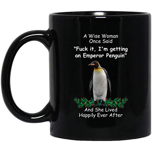 N\A Pingüino Emperador Divertido para Las Mujeres una Mujer Sabia Dijo una Vez Taza de café Negro