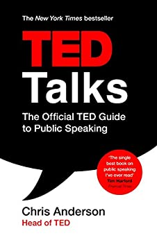 TED Talks: The official TED guide to public speaking: Tips and tricks for giving unforgettable speeches and presentations (English Edition) PDF EPUB Gratis descargar completo