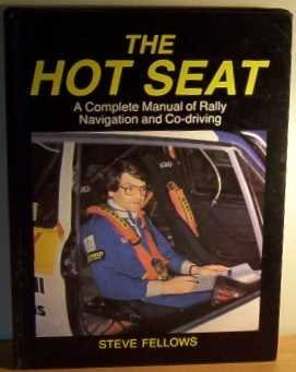 Hot Seat: Complete Manual of Rally Navigation and Co-driving