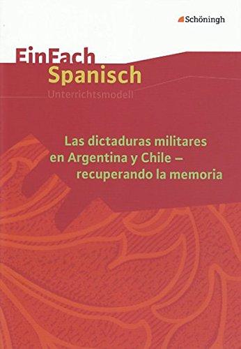 Las dictaduras militares en Argentina y Chile - recuperando la memoria: EinFach Spanisch