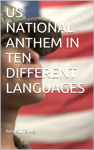 US NATIONAL ANTHEM IN TEN DIFFERENT LANGUAGES (English Edition)