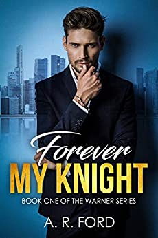 Forever My Knight (Warner Book 1) by [A.R. Ford]