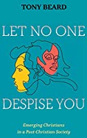 Let No One Despise You