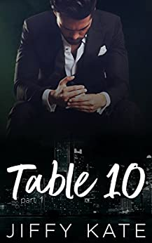 Table 10: Part 1: A Novella Series by [Jiffy Kate, Nichole Stauss]