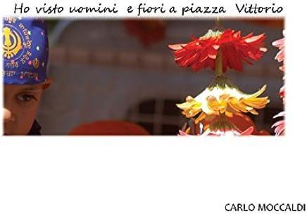 Ho visto uomini e fiori a piazza Vittorio