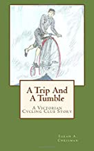 A Trip And A Tumble: A Victorian Cycling Club Story (Tales of Chetzemoka) (Volume 5)