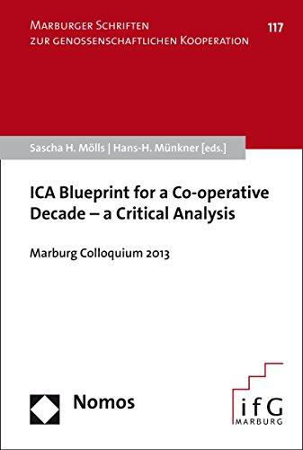 ICA Blueprint for a Co-operative Decade - a Critical Analysis: Marburg Colloquium 2013 (Marburger Schriften zur genossenschaftlichen Kooperation Book 117) (English Edition)