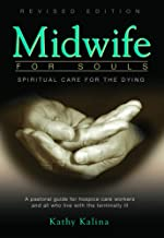 Midwife for Souls: Spiritual Care for the Dying