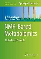 NMR-Based Metabolomics: Methods and Protocols (Methods in Molecular Biology, 2037)