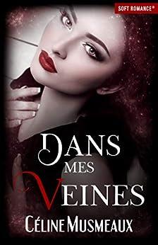 Dans mes veines (Saga Venator t. 2) par [Céline Musmeaux, Soft Romance]