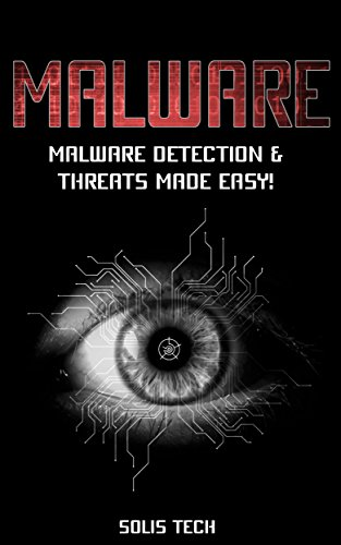 MALWARE: Tech Malware Detection & Threats Made Easy! (Malware, Hacking, Technology, Tech Threats, Virus, Anti-Virus, Computer Hacks, Malware Technology) (English Edition) eBook: Tech, Solis: Amazon.es: Tienda Kindle