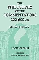 The Philosophy of the Commentators, 200-600 AD: Logic and Metaphysics v.3 (Vol 3) by Richard Sorabji(2004-01-22)