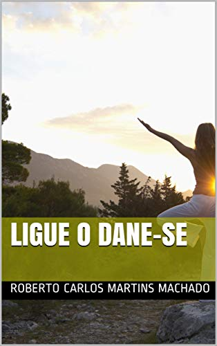 LIGUE O DANE-SE (Portuguese Edition)