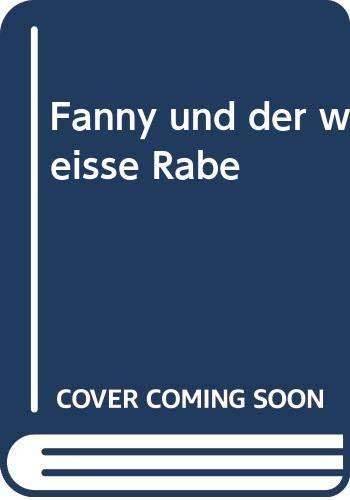 Fanny und der weiße Rabe