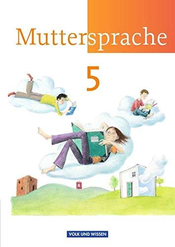 Muttersprache - Östliche Bundesländer und Berlin - Neue Ausgabe: 5. Schuljahr - Schülerbuch (Muttersprache / Östliche Bundesländer und Berlin 2009)