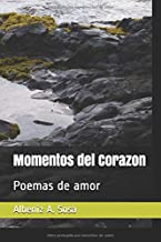 Momentos del Corazon: Poemas de amor (Spanish Edition)