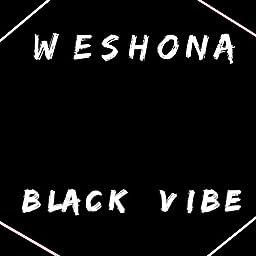 Black Vibe By Weshona On Amazon Music Unlimited