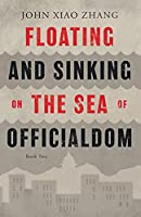 Floating and Sinking on the Sea of Officialdom