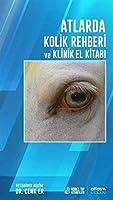 Atlarda Kolik Rehberi ve Klinik El Kitabi