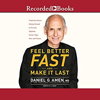 Feel Better Fast and Make It Last     Unlock Your Brain's Healing Potential to Overcome Negativity, Anxiety, Anger, Stress, and Trauma              By:                                                                                                                                 Daniel G. Amen MD                               Narrated by:                                                                                                                                 L. J. Ganser                      Length: 12 hrs and 12 mins     39 ratings     Overall 4.8