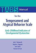 Manual for the Temperament and Atypical Behavior Scale (TABS): Early Childhood Indicators of Developmental Dysfunction by John Neisworth Ph.D. (1999-07-31)