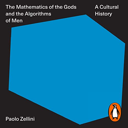 The Mathematics of the Gods and the Algorithms of Men audiobook cover art