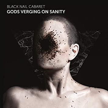 Gods Verging on Sanity