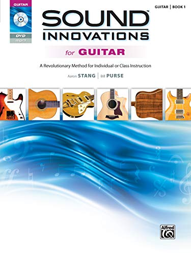 Sound Innovations for Guitar Book 1 | Gitarre | Buch & DVD: A Revolutionary Method for Individual or Class Instruction, Book & DVD