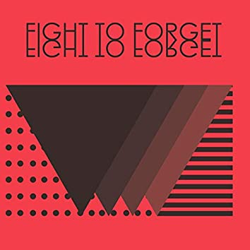 Fight to Forget