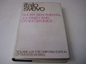 Short Sentimental Journey: And Other Stories (Uniform Edition of Svevo's Works; 4)