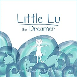 Little Lu the Dreamer: A Children's Book about Imagination and Dreams (Creative Kids 1) by [Leah Vis]