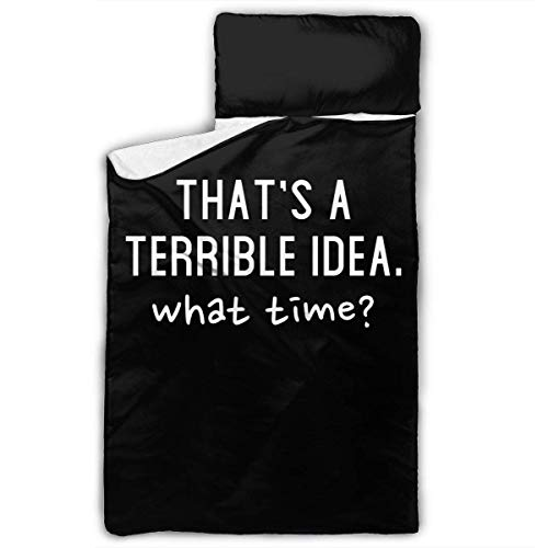 That's A Terrible Idea What Time Kids Toddler Nap Mat with Pillow - Includes Pillow & Fleece Blanket for Boys and Girls Napping at Daycare, Preschool, Or Kindergarten