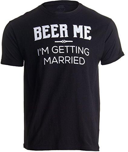 Beer Me, I'm Getting Married | Black Groom Bachelor Party T-Shirt - (Black, M)