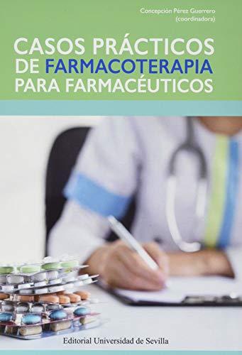 Casos prácticos de farmacoterapia para farmacéuticos: 95 (Ciencias de la Salud)