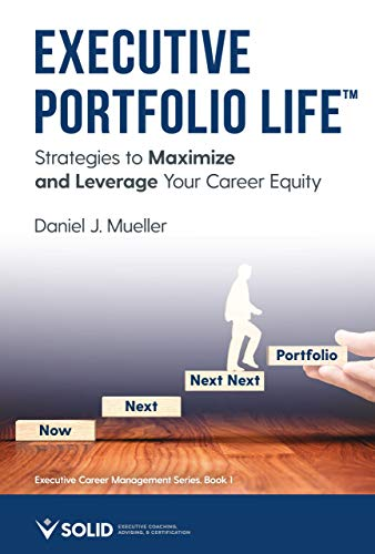 Executive Portfolio Life: Strategies to Maximize and Leverage Your Career Equity