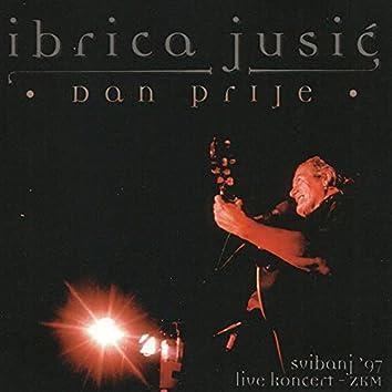 Dan Prije (Live at ZKM, 5/7/1997)
