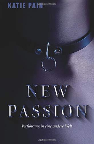 NEW PASSION: Verführung in eine andere Welt