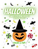 Halloween Simple Coloring Book & Scissor Skills. Color and Cut Book for age 4+ with cute and funny monsters !: Easy and big scissor skills activity ... practise for Kids ! Learn how to cut out !