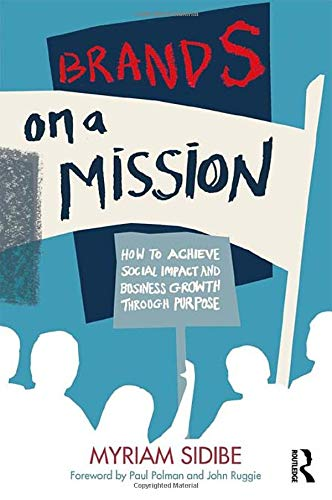 Brands on a Mission: How to Achieve Social Impact and Business Growth Through Purpose