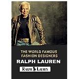THE WORLD FAMOUS FASHION DESIGNERS RALPH LAUREN (English Edition)