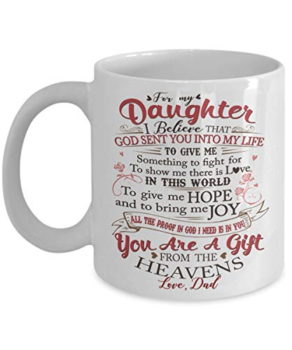 A mi hija, creo que Dios te envió - Tazas blancas para té principal, café - Gran regalo para hija - Regalo perfecto para el día de la mujer, cumpleaños 11oz
